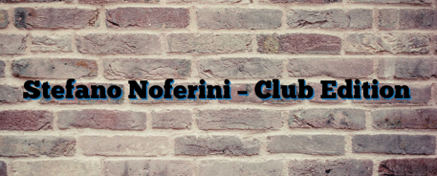 Airs on June 06, 2016 at 01:00PM Stefano Noferini Presents Club Edition