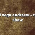 dani vega andreew – Radio Show