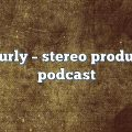 nick curly – Stereo Productions Podcast