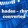 tom hades – Rhythm Converted