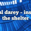 Paul Darey – Inside the Shelter