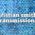 christian smith – Transmissions