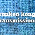 drunken kong – Transmissions
