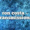 ron costa – Transmissions