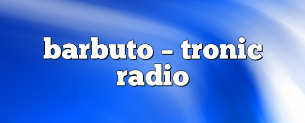 Airs on August 09, 2017 at 04:00PM Tune In to listen to Smith's big room sounds you may also like: barbuto – Tronic Radio locojam – Tronic Radio karotte – […]