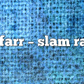 joe farr – Slam Radio