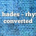 tom hades – Rhythm Converted