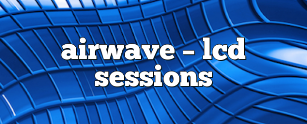 Airs on October 11, 2017 at 01:00PM each week you are guaranteed 60 mins of pure trance euphoria you may also like: Airwave – LCD Sessions Airwave – LCD Sessions […]