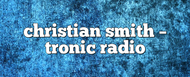 Airs on October 11, 2017 at 04:00PM Tune In to listen to Smith's big room sounds you may also like: Christian Smith – Tronic Radio Christian Smith – Tronic Radio […]