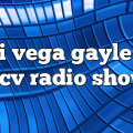 dani vega gayle san – CV Radio Show