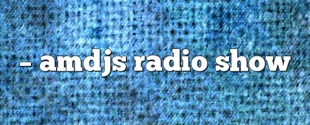 Airs on January 12, 2018 at 05:00PM on enationFM you may also like: AMDJS – AMDJS Radio Show AMDJS – AMDJS Radio Show AMDJS – AMDJS Radio Show