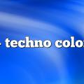 – Techno Color