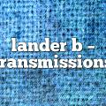lander b – Transmissions