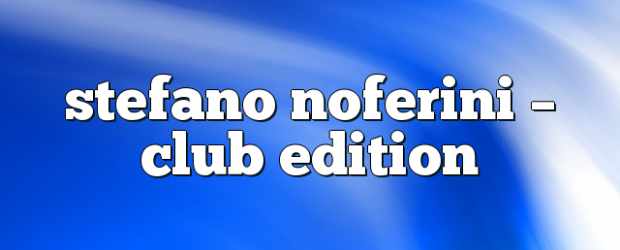 Airs on February 12, 2018 at 01:00PM Stefano Noferini Presents Club Edition you may also like: Stefano Noferini – Club Edition Stefano Noferini – Club Edition Stefano Noferini – Club […]