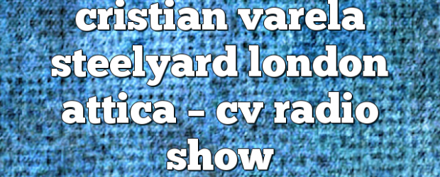 Airs on April 13, 2018 at 04:00PM Fridays at 4pm EST you may also like: cristian varela ptfm7 part2 attica – CV Radio Show cristian varela – Cristian Varela Radio […]