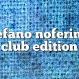 Airs on May 14, 2018 at 01:00PM Stefano Noferini Presents Club Edition