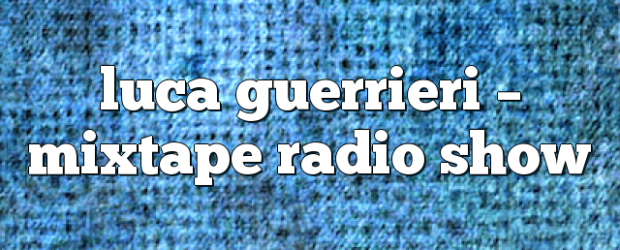 Airs on June 18, 2018 at 02:00PM Mixtape Radio Show – Your Weekly Dose of House Music. Mondays at 2pm you may also like: Luca Guerrieri – Mixtape Radio Show […]